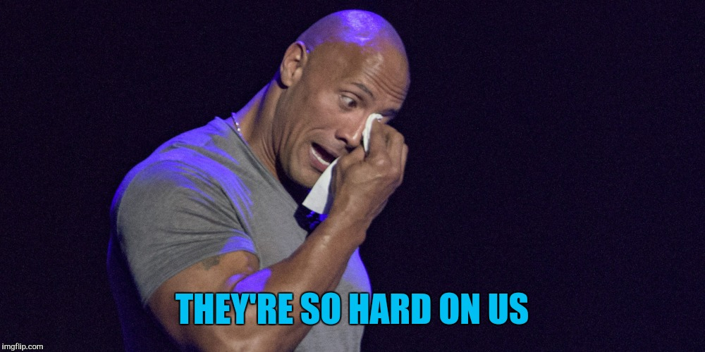 THEY'RE SO HARD ON US | made w/ Imgflip meme maker