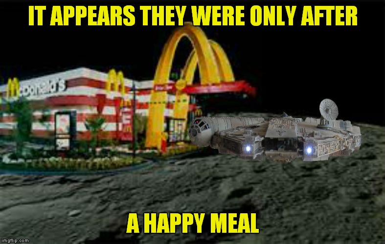 IT APPEARS THEY WERE ONLY AFTER A HAPPY MEAL | made w/ Imgflip meme maker