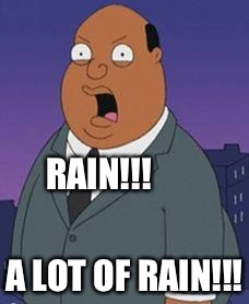 Texas forecast  | RAIN!!! A LOT OF RAIN!!! | image tagged in family guy weatherman | made w/ Imgflip meme maker