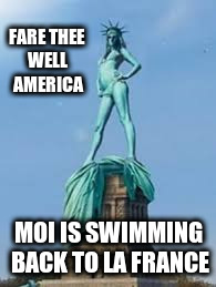 FARE THEE WELL AMERICA MOI IS SWIMMING BACK TO LA FRANCE | made w/ Imgflip meme maker