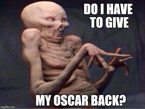 DO I HAVE TO GIVE MY OSCAR BACK? | made w/ Imgflip meme maker