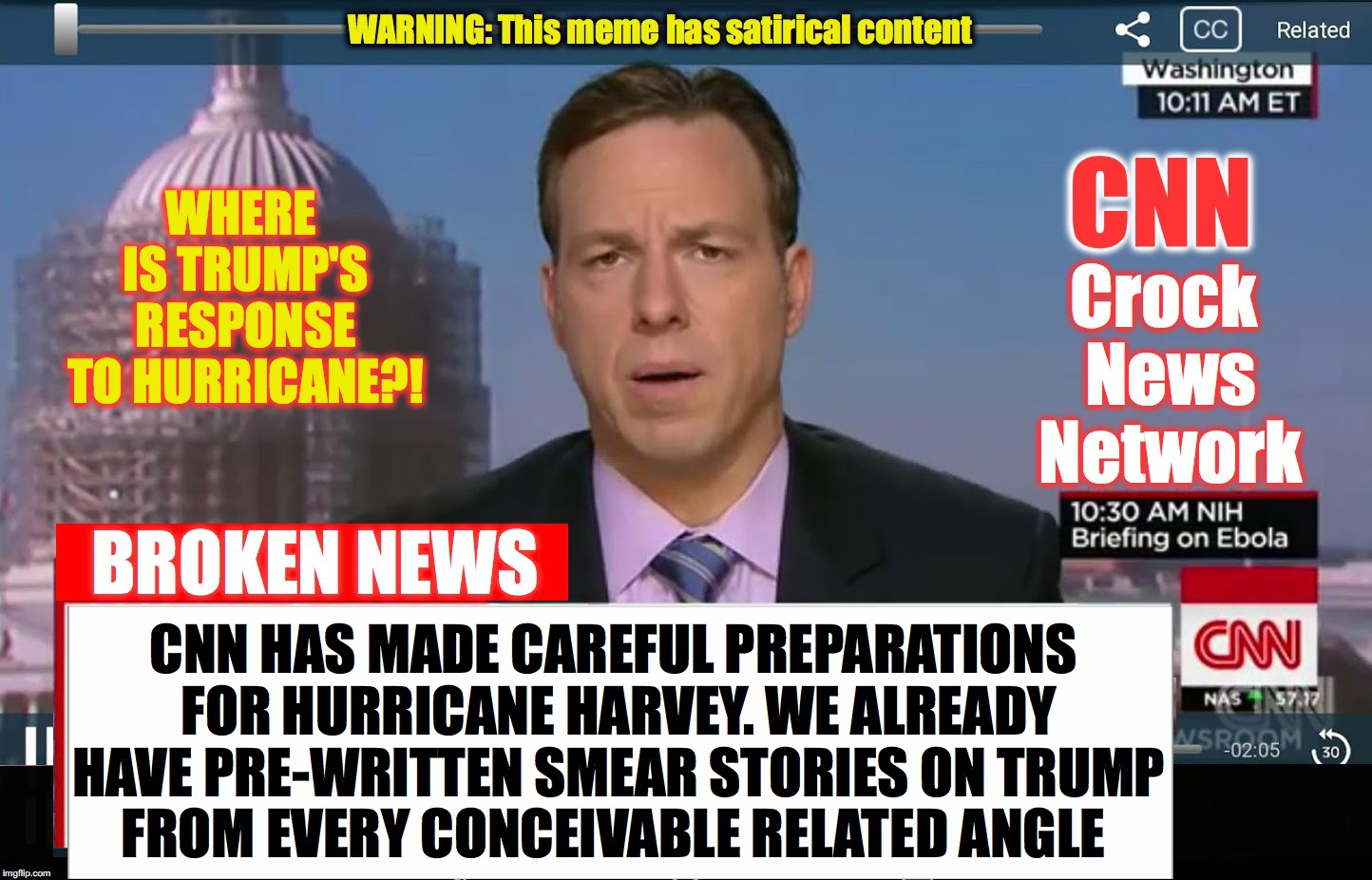CNN Crock News Network | WHERE IS TRUMP'S RESPONSE TO HURRICANE?! CNN HAS MADE CAREFUL PREPARATIONS FOR HURRICANE HARVEY. WE ALREADY HAVE PRE-WRITTEN SMEAR STORIES O | image tagged in cnn crock news network | made w/ Imgflip meme maker