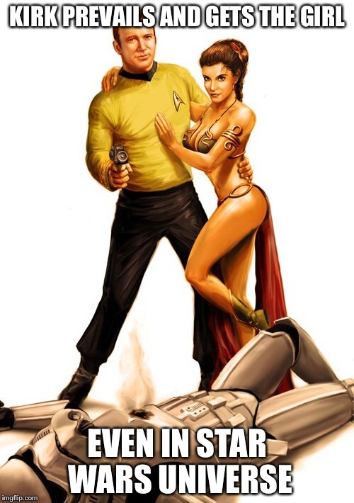 Kirk to the rescue | KIRK PREVAILS AND GETS THE GIRL EVEN IN STAR WARS UNIVERSE | image tagged in kirk to the rescue | made w/ Imgflip meme maker