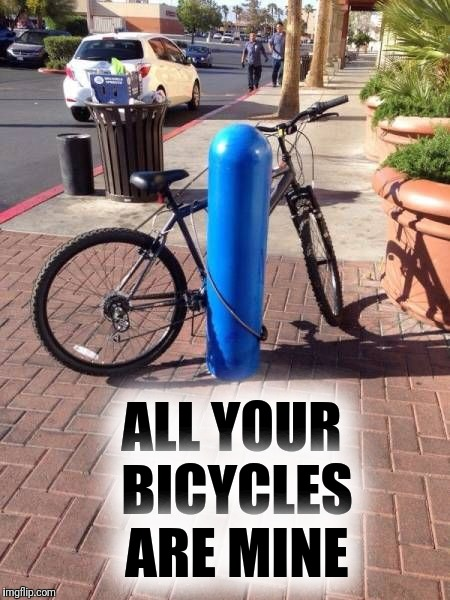 ALL YOUR BICYCLES ARE MINE | made w/ Imgflip meme maker