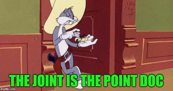 THE JOINT IS THE POINT DOC | made w/ Imgflip meme maker