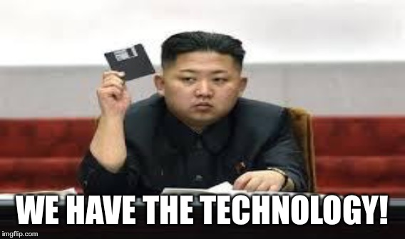 WE HAVE THE TECHNOLOGY! | made w/ Imgflip meme maker