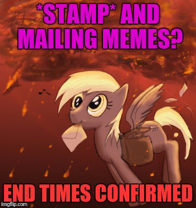 *STAMP* AND MAILING MEMES? END TIMES CONFIRMED | made w/ Imgflip meme maker