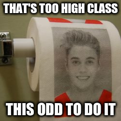 THAT'S TOO HIGH CLASS THIS ODD TO DO IT | made w/ Imgflip meme maker