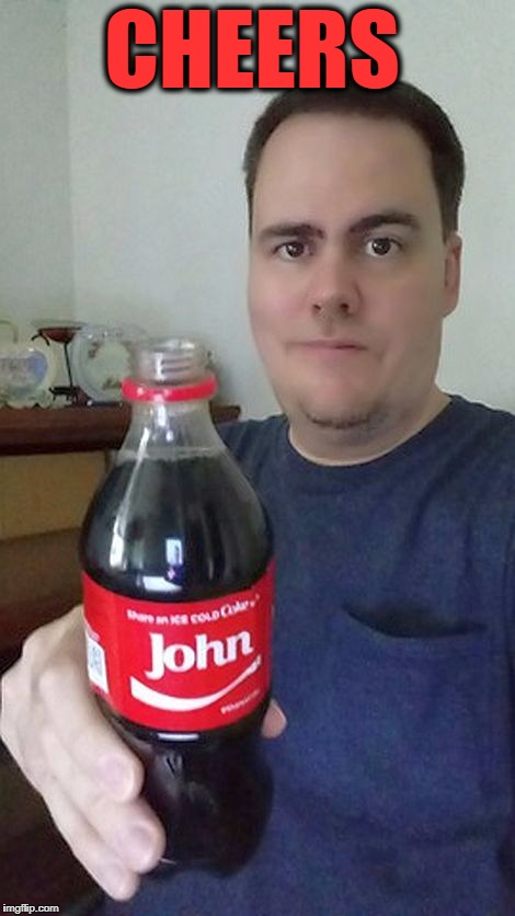 john | CHEERS | image tagged in john | made w/ Imgflip meme maker