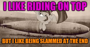 I LIKE RIDING ON TOP BUT I LIKE BEING SLAMMED AT THE END | made w/ Imgflip meme maker