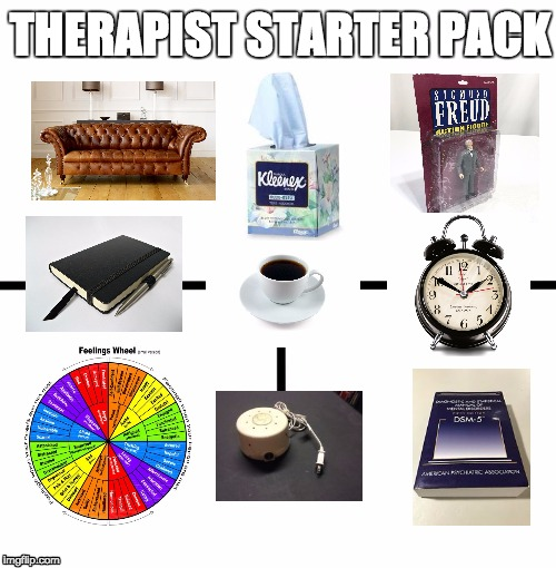 Blank Starter Pack Meme | THERAPIST STARTER PACK | image tagged in x starter pack | made w/ Imgflip meme maker