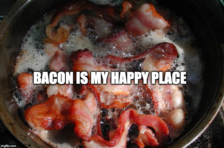 :) | BACON IS MY HAPPY PLACE | image tagged in bacon cooking,happy place,iwanttobebacon,iwanttobebaconcom | made w/ Imgflip meme maker