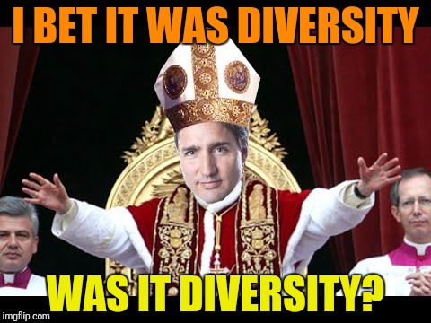 I BET IT WAS DIVERSITY WAS IT DIVERSITY? | made w/ Imgflip meme maker