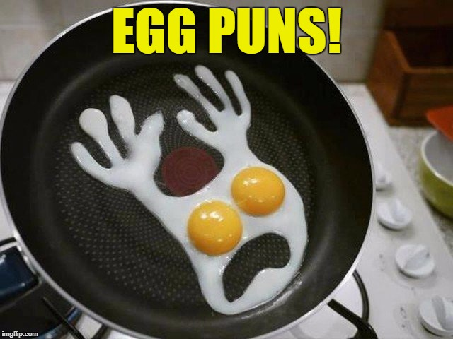 EGG PUNS! | made w/ Imgflip meme maker