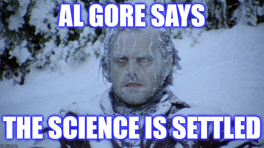 AL GORE SAYS THE SCIENCE IS SETTLED | made w/ Imgflip meme maker