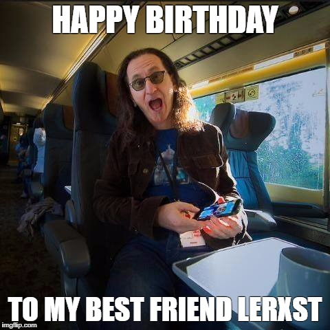 HAPPY BIRTHDAY TO MY BEST FRIEND LERXST | image tagged in rock and roll | made w/ Imgflip meme maker