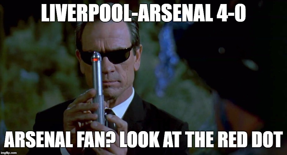 LIVERPOOL-ARSENAL 4-0 ARSENAL FAN? LOOK AT THE RED DOT | image tagged in arsenal,liverpool | made w/ Imgflip meme maker