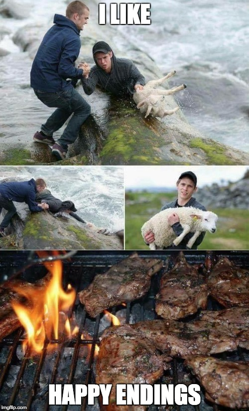 I LIKE HAPPY ENDINGS | image tagged in lamb,save,bbq | made w/ Imgflip meme maker