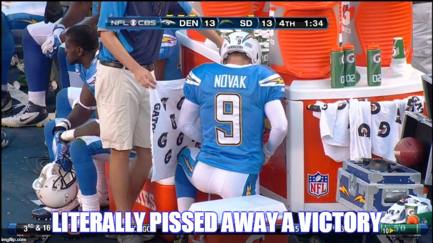 Nick Novak | LITERALLY PISSED AWAY A VICTORY | image tagged in nick novak,san diego chargers,denver broncos,nfl football,nfl,nfl memes | made w/ Imgflip meme maker