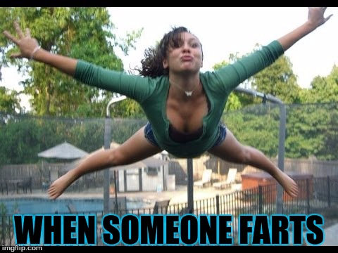 farty marty party | WHEN SOMEONE FARTS | image tagged in fart girl | made w/ Imgflip meme maker