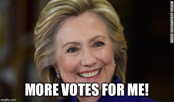MORE VOTES FOR ME! | made w/ Imgflip meme maker