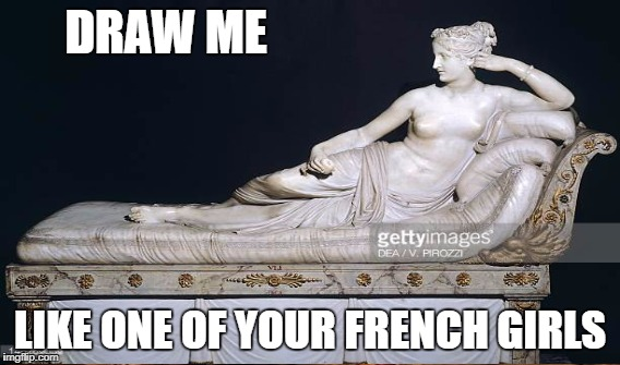 DRAW ME LIKE ONE OF YOUR FRENCH GIRLS | made w/ Imgflip meme maker