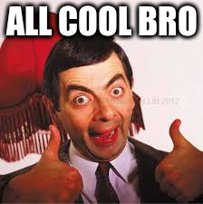 ALL COOL BRO | made w/ Imgflip meme maker
