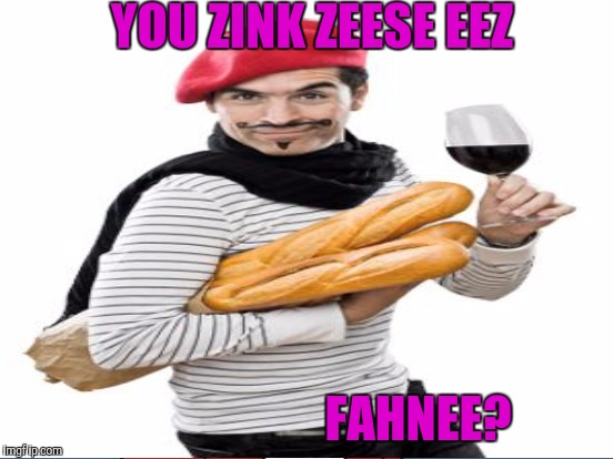 YOU ZINK ZEESE EEZ FAHNEE? | made w/ Imgflip meme maker