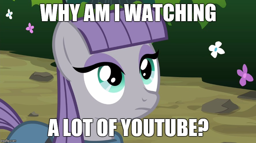 A little too much lately! | WHY AM I WATCHING A LOT OF YOUTUBE? | image tagged in maud is interested,memes,youtube | made w/ Imgflip meme maker