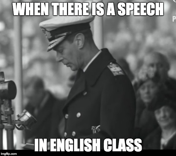 King henry VI's speech | WHEN THERE IS A SPEECH IN ENGLISH CLASS | image tagged in english class,history class,high school,speech,reality,memes | made w/ Imgflip meme maker