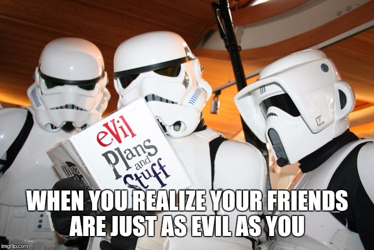 Evil friends  | WHEN YOU REALIZE YOUR FRIENDS ARE JUST AS EVIL AS YOU | image tagged in friends | made w/ Imgflip meme maker