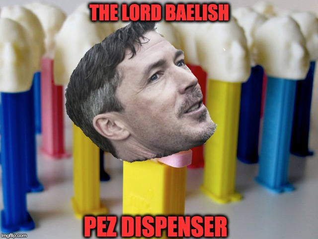 the lord baelish pez dispenser  | THE LORD BAELISH PEZ DISPENSER | image tagged in game of thrones,finale,funny,memes | made w/ Imgflip meme maker