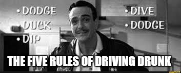 THE FIVE RULES OF DRIVING DRUNK | made w/ Imgflip meme maker