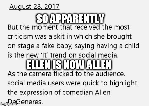Ellen Name Change | SO APPARENTLY ELLEN IS NOW ALLEN | image tagged in funny | made w/ Imgflip meme maker