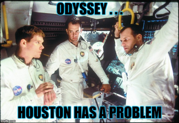 ODYSSEY . . . HOUSTON HAS A PROBLEM | made w/ Imgflip meme maker