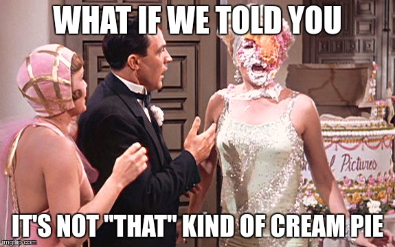 "Double Impact | WHAT IF WE TOLD YOU IT'S NOT ""THAT"" KIND OF CREAM PIE 