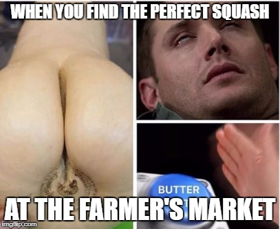 When you find the perfect squash at the farmer's market. | WHEN YOU FIND THE PERFECT SQUASH AT THE FARMER'S MARKET | image tagged in memes,nsfw,fails,funny,dank memes,dick | made w/ Imgflip meme maker