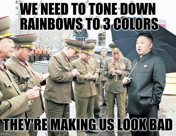 WE NEED TO TONE DOWN RAINBOWS TO 3 COLORS THEY'RE MAKING US LOOK BAD | image tagged in kim jong il notebooks | made w/ Imgflip meme maker