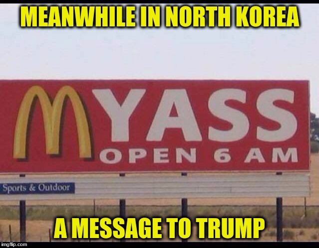 MEANWHILE IN NORTH KOREA A MESSAGE TO TRUMP | made w/ Imgflip meme maker
