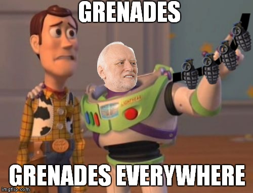 GRENADES GRENADES EVERYWHERE | made w/ Imgflip meme maker