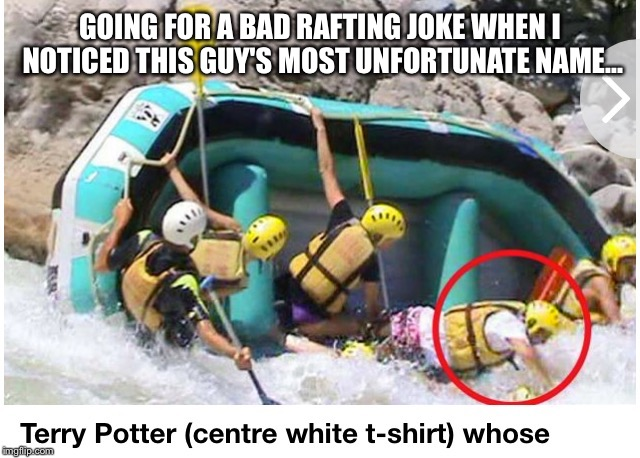 GOING FOR A BAD RAFTING JOKE WHEN I NOTICED THIS GUY'S MOST UNFORTUNATE NAME... | made w/ Imgflip meme maker