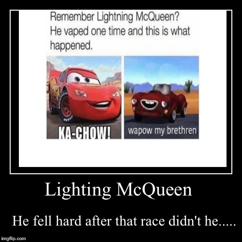 Lighting McQueen | He fell hard after that race didn't he..... | image tagged in funny,demotivationals | made w/ Imgflip demotivational maker