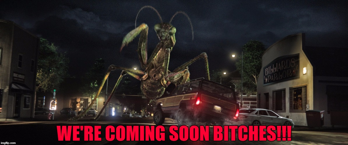 WE'RE COMING SOON B**CHES!!! | made w/ Imgflip meme maker