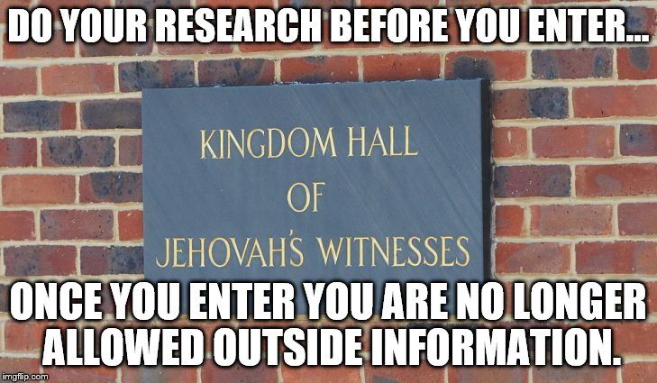 CULT AWARENESS | DO YOUR RESEARCH BEFORE YOU ENTER... ONCE YOU ENTER YOU ARE NO LONGER ALLOWED OUTSIDE INFORMATION. | image tagged in danger at your door,jehovah's witness,cult | made w/ Imgflip meme maker