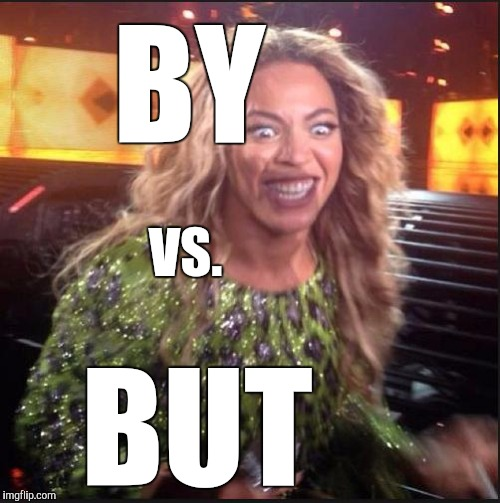 Memes, Beyonce | BY BUT VS. | image tagged in memes beyonce | made w/ Imgflip meme maker