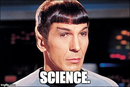 Condescending Spock | SCIENCE. | image tagged in condescending spock | made w/ Imgflip meme maker