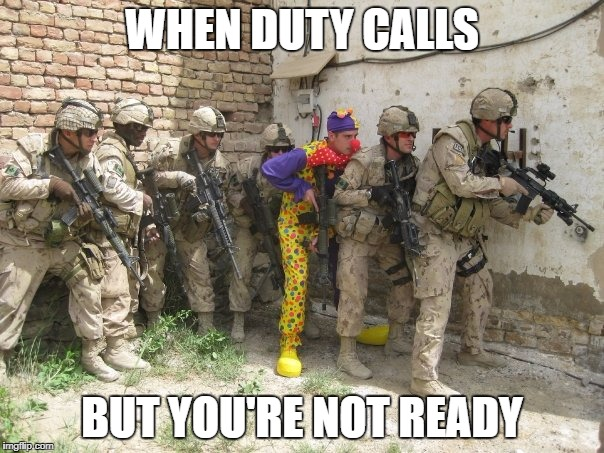 WHEN DUTY CALLS BUT YOU'RE NOT READY | image tagged in carl's first day | made w/ Imgflip meme maker