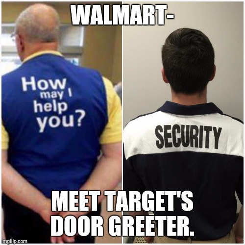 WALMART-; MEET TARGET'S DOOR GREETER. | made w/ Imgflip meme maker