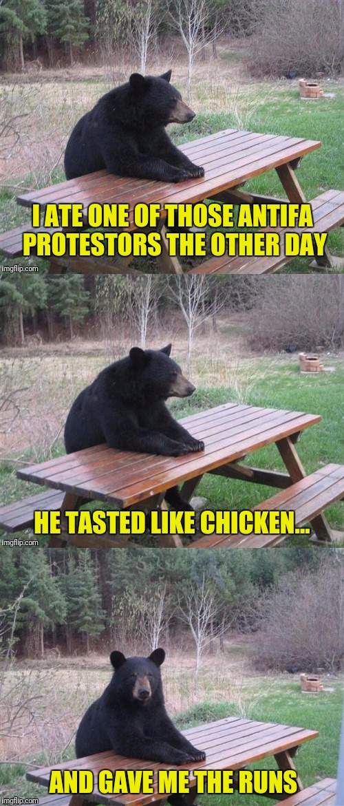 I ATE ONE OF THOSE ANTIFA PROTESTORS THE OTHER DAY HE TASTED LIKE CHICKEN... AND GAVE ME THE RUNS | made w/ Imgflip meme maker