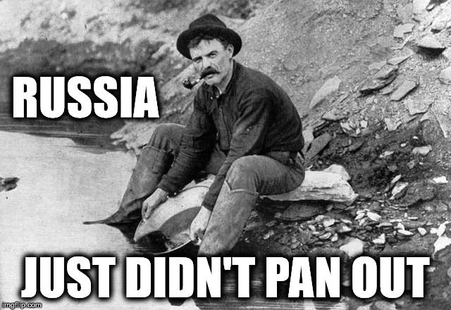 RUSSIA JUST DIDN'T PAN OUT | made w/ Imgflip meme maker